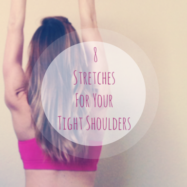 8 Stretches for your Tight Shoulders